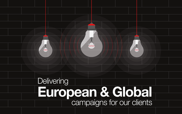 Delivering European and Global campaigns for our clients